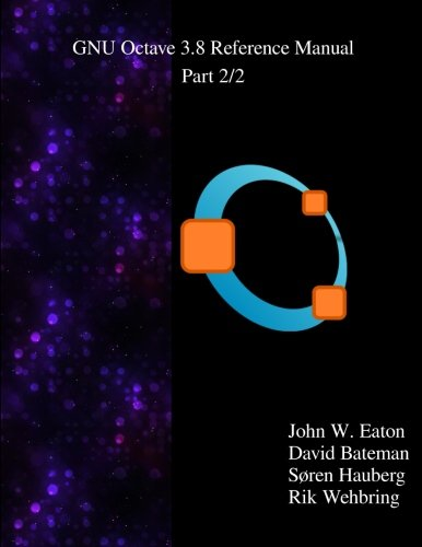 9789881327741: The GNU Octave 3.8 Reference Manual - Part 2/2: Free Your Numbers