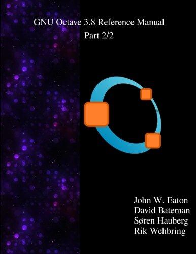 The Gnu Octave 3.8 Reference Manual -: Eaton, John W.