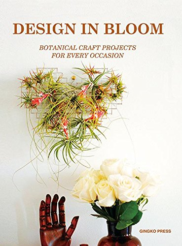 9789881358257: Design in Bloom: Botanical Craft Projects for Every Occasion