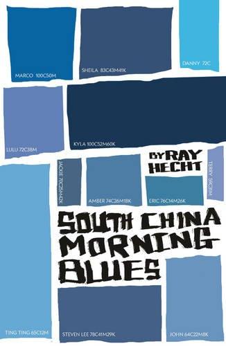 South China Morning Blues: Hecht, Ray