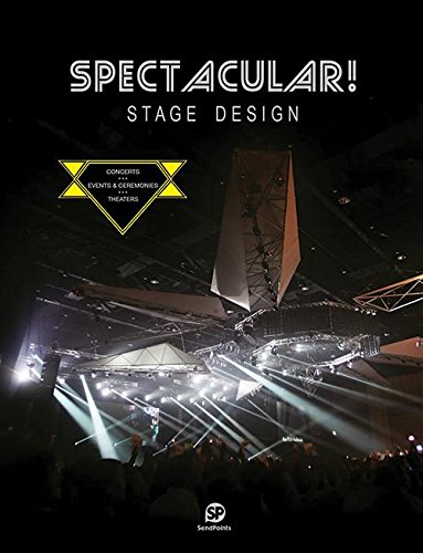Spectacular!: Stage Design - Concerts/Events & Ceremonies/Theaters: Sendpoints
