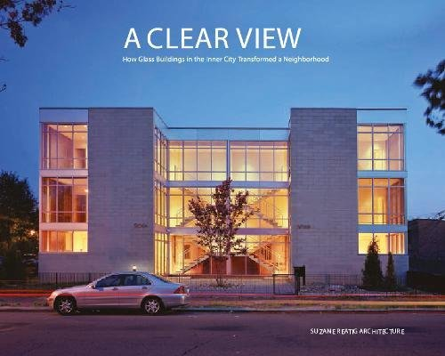9789881397546: Clear View, A: How Glass Buildings in the Inner City Transformed a Neighborhood