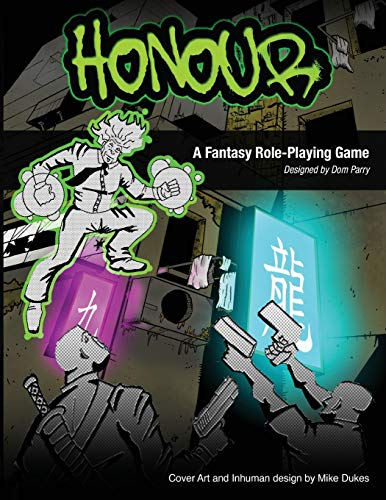 Honour the Role Playing Game: Adventures in the Walled City: Dominic H Parry