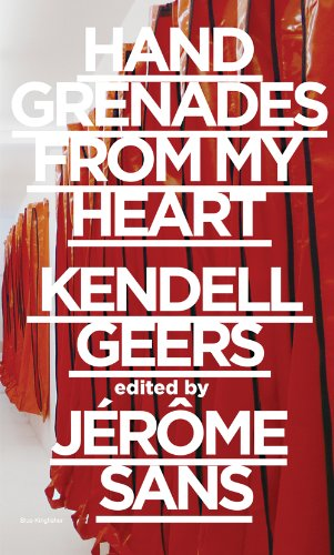 Kendell Geers: Hand Grenades from My Heart: Kendell Geers, Jerome