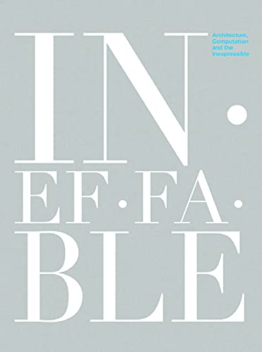 9789881512550: Ineffable: Architecture, Computation and the Inexpressible