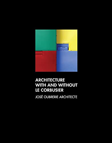 9789881512574: Architecture with and without Le Corbusier: José Oubrerie Architecte