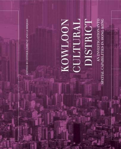 9789881521859: Kowloon Cultural District: An Investigation into Spatial Capabilities in Hong Kong