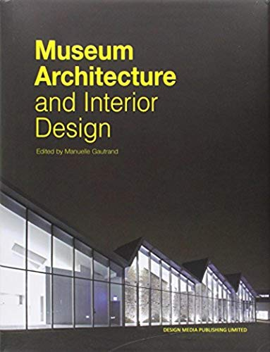 Museum Architecture and Interior Design (Hardcover): Manuelle Gautrand
