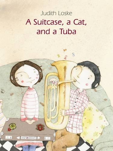 Suitcase, a Cat and a Tuba: Loske, Judith