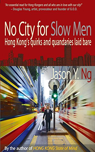 No City For Slow Men: Hong Kong's Quirks And Quandaries Laid Bare (FINE COPY OF SCARCE FIRST EDIT...