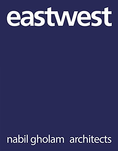 eastwest: Nabil Gholam Architects: Warren Singh-Bartlett; Nabil Gholam
