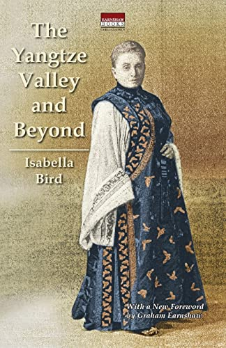 9789881732620: The Yangtze Valley and Beyond: An Account of Journeys in China, Chiefly in the Province of Sze Chuan and Among the Man-tze of the Somo Territory