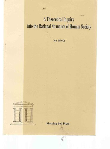 A Theoretical Inquiry Into the Rational Structure of Human Society