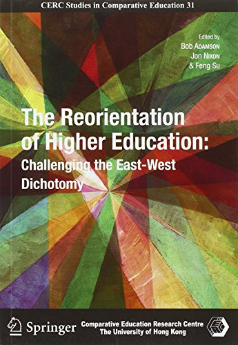 9789881785275: The Reorientation of Higher Education: Challenging the East-West Dichotomy (Cerc Studies in Comparative Educations)