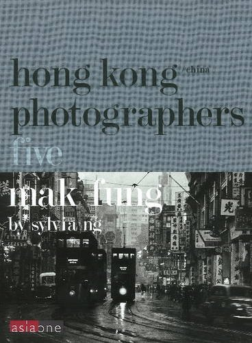 9789881799807: Mak Fung: Hong Kong/China Photographers 5 (Hong Kong Photographers 5)