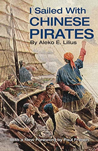 9789881815446: I Sailed with Chinese Pirates