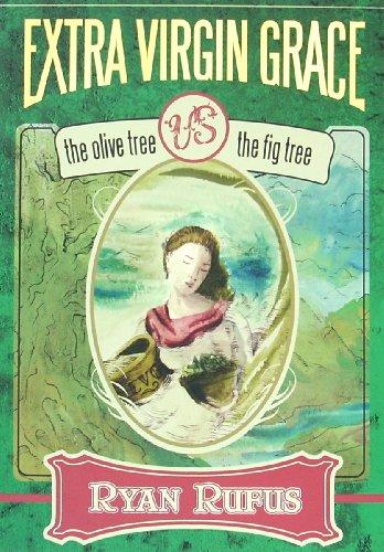 9789881822376: Extra Virgin Grace: The Olive Tree vs. The Fig Tree