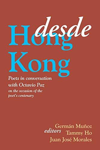 9789881862303: Desde Hong Kong: Poets in Conversation with Octavio Paz