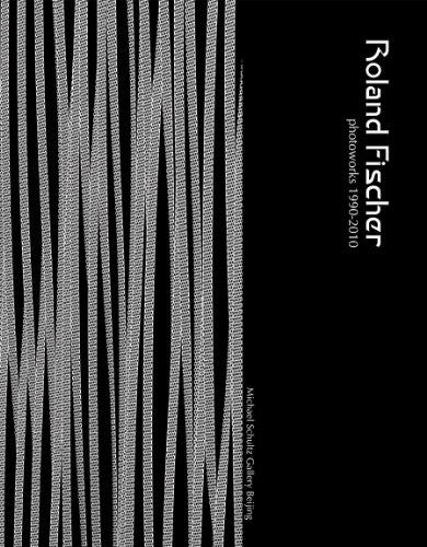 Roland Fischer: Photoworks 1990-2010
