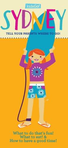 9789881896766: KidsGo! Sydney: Tell Your Parents Where to Go (KidsGo! Guides)