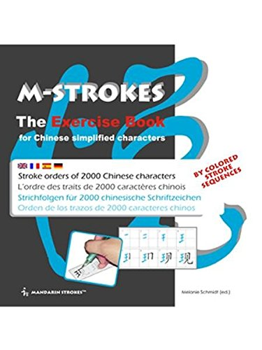 9789881919328: M-STROKES - The Exercice Book for Chinese Simplified Characters: Stroke Orders of 2000 Chinese Characters - Orden de los trazos de 2000 caracteres ... chinesische Kurzzeichen (COLOURED VERSION)