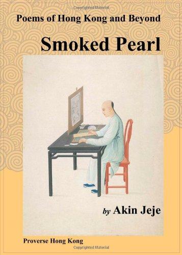 9789881932112: Smoked Pearl: Poems of Hong Kong and Beyond