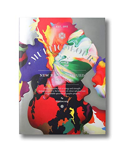 9789881943903: Multicolour: New Rainbow-Hued Graphics, Vivid, Expressive, Full of Energy and Strength, Indulge Yourself in the Buoyancy of Colour Splashed over a Remarkable Spectrum of Graphic Projects