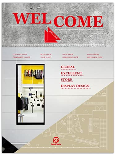 Welcome - The Best Store Display Designs (Hardcover): Ltd Sendpoints Publishing Co