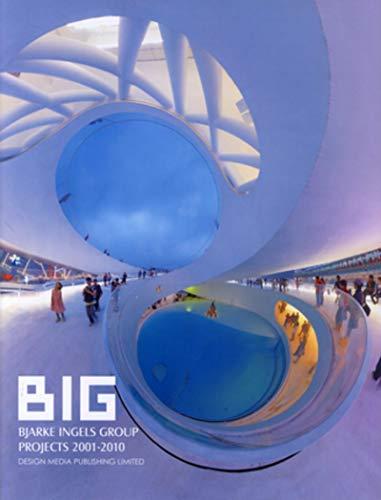 9789881973863: BIG: Bjarke Ingels Group Projects 2001-2010