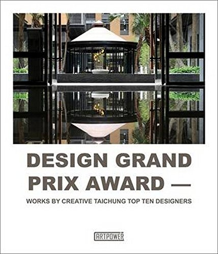 9789881997326: Design Grand Prix Award: Works by Creative Taichung Top Ten Designers