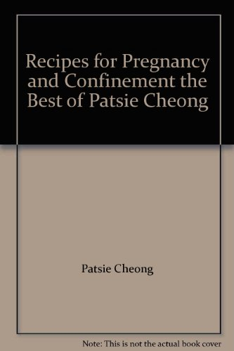 9789882020016: Recipes for Pregnancy and Confinement the Best of Patsie Cheong
