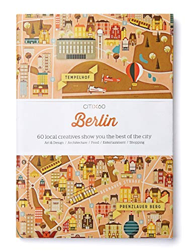 CITIx60 City Guides - Berlin : 60 local creatives bring you the best of the city