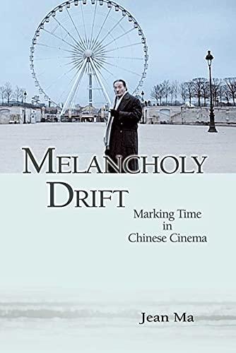 9789888028061: Melancholy Drift: Marking Time in Chinese Cinema