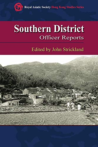 Southern District Officer Reports: Islands and Villages in Rural Hong Kong, 1910-60 (Royal Asiatic ...
