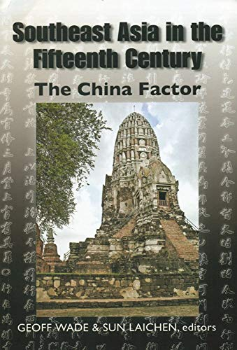 9789888028481: Southeast Asia in the Fifteenth Century: The China Factor
