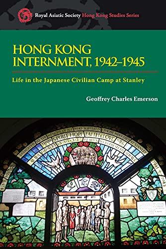 9789888028535: Hong Kong Internment, 1942-1945: Life in the Japanese Civilian Camp at Stanley (Royal Asiatic Society Hong Kong Studies Series)