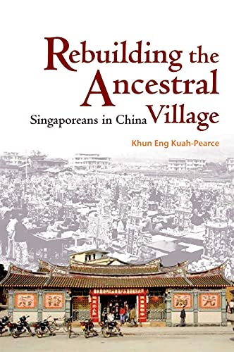9789888028818: Rebuilding the Ancestral Village: Singaporeans in China