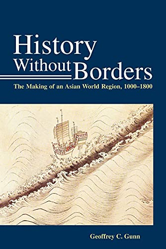 9789888083343: History without Borders: the Making of an Asian World Region (1000-1800)