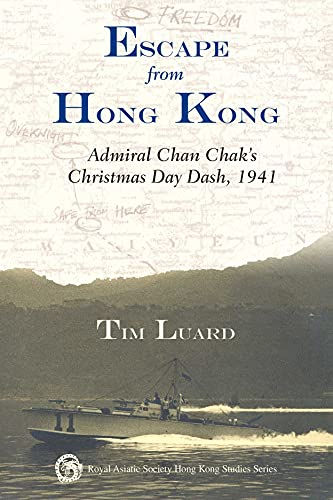 Escape from Hong Kong: Admiral Chan Chak's: Luard, Tim