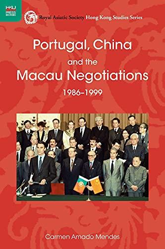 9789888139002: Portugal, China, and the Macau Negotiations, 1986–1999 (Royal Asiatic Society Hong Kong Studies Series)