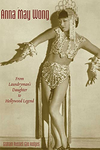 9789888139637: Anna May Wong: From Laundryman's Daughter to Hollywood Legend