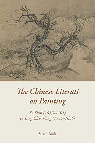 9789888139705: The Chinese Literati on Painting: Su Shih (1037–1101) to Tung Ch'i-ch'ang (1555–1636)