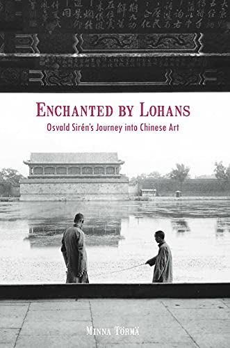 9789888139842: Enchanted by Lohans – Osvald Sirens Journey into Chinese Art