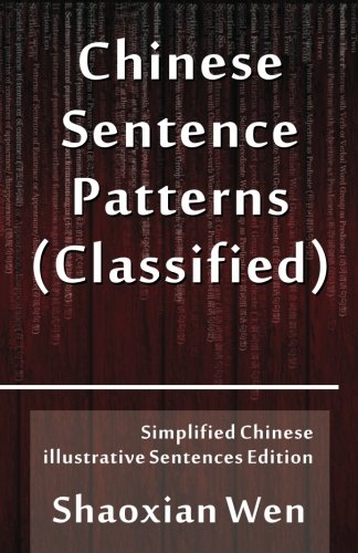 9789888174485: Chinese Sentence Patterns: Simplified Chinese Illustrative Sentences Edition