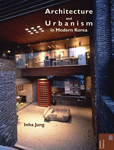 9789888208029: Architecture and Urbanism in Modern Korea