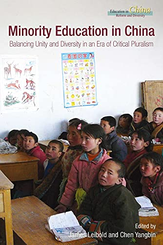 9789888208135: Minority Education in China: Balancing Unity and Diversity in an Era of Critical Pluralism (Education in China: Reform and Diversity)