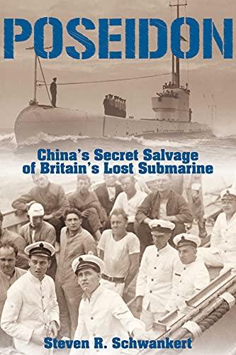 Poseidon: China's Secret Salvage of Britain's Lost Submarine: Schwankert, Steven