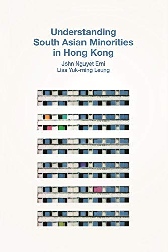 Understanding South Asian Minorities in Hong Kong (Hardback): John Nguyet Erni, Lisa Yuk-Ming Leung