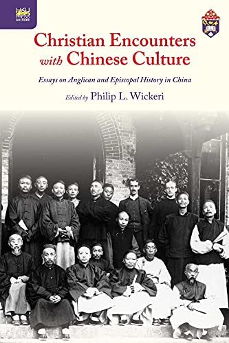 9789888208388: Christian Encounters with Chinese Culture: Essays on Anglican and Episcopal History in China (Sheng Kung Hui: Historical Studies of Anglican Christianity in China)