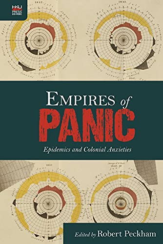 Empires of Panic: Epidemics and Colonial Anxieties (Hardback): Robert Peckham